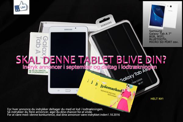 Vind en lækker tablet fra Samsung. Indryk dine annoncer i september på www.jydemarked.dk